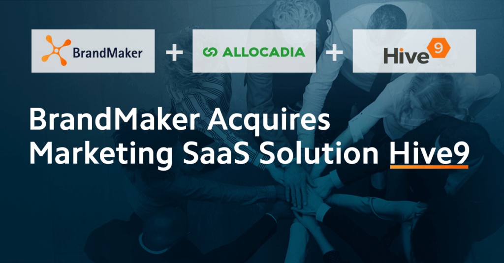 BrandMaker Acquires Marketing SaaS Solution Hive9