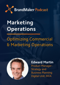 Marketing Operations Podcast - Optimizing commercial & Marketing Operations, Edward Marting, IKEA