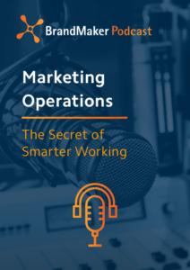 BrandMaker Podcast: Marketing Operations: Secret of Smarter Working - Episode 1
