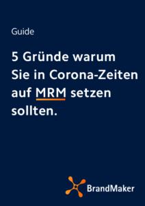 5 Gründe, warum Sie in Corona-Zeiten auf MRM setzen sollten