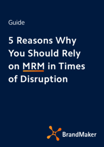 5 Reasons why you should rely on MRM in Times of disruption