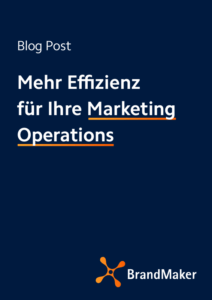 Blog: Mehr Effizienz für Ihre Marketing Operations