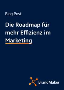 Die Roadmap für mehr Effizienz im Marketing Blog