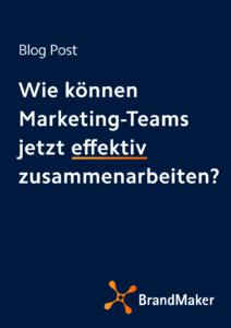 Blog: wie können Marketing-Teams jetzt effektiv zusammenarbeiten?