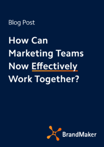 Blog: How can marketing teams now effectively work together?