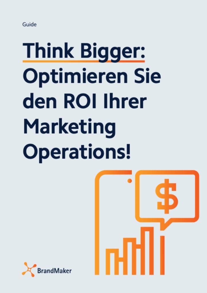 Guide: Think Bigger: Optimieren Sie den ROI Ihrer Marketing Operations