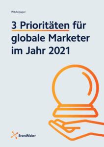 Whitepaper: 3 Prioritäten für globale Marketer im Jahr 2021