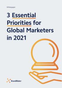 Whitepaper: 3 Essenstial Priorities for Global Marketers in 2021