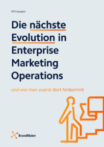 Die nächste Evolution in Enterprise Marketing Operations Whitepaper BrandMaker