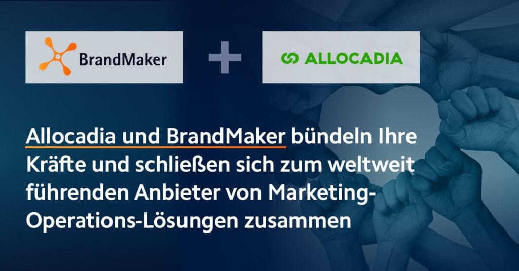 Allocadia und BrandMaker bündeln ihre Kräfte und schließen sich zum weltweit führenden Anbieter von Marketing-Operations-Lösungen zusammen