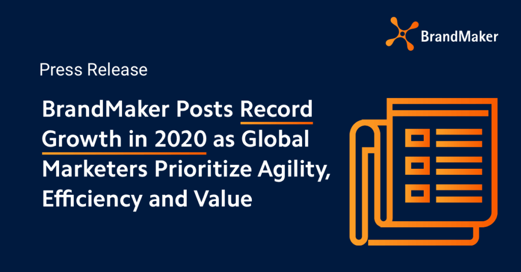 BrandMaker Posts Record Growth in 2020 as Global Marketers Prioritize Agility, Efficiency and Value