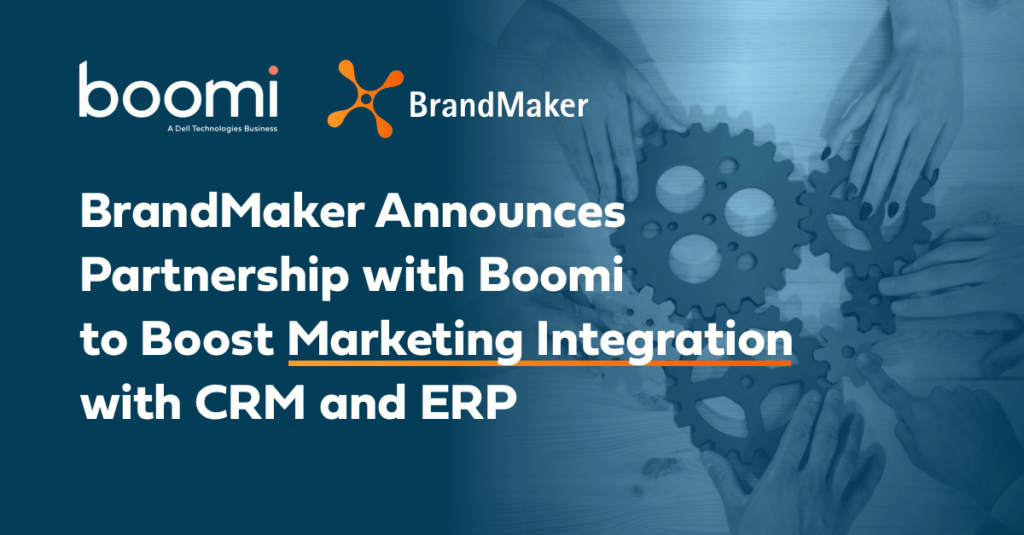 BrandMaker Announces Partnership with Boomi to Boost Marketing Integration with CRM and ERP