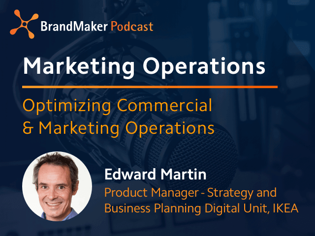 Marketing Operations Podcast - Optimizing commercial & Marketing Operations, Edward Marting, IKEA