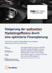 BrandMaker Case Study: TMD Friction. Steigerung der weltweiten Marketingeffizienz durch eine optimierte Finanzplanung