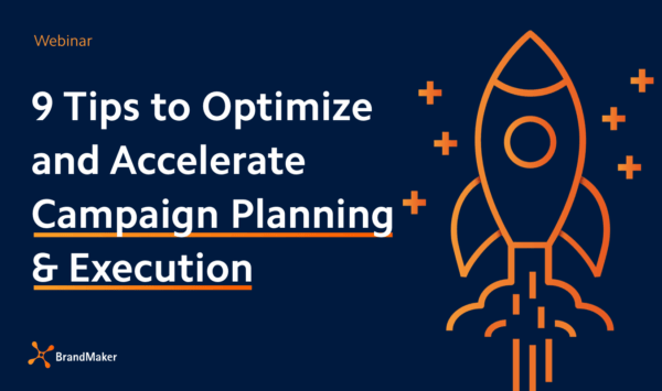 9 Tips to optimize and accelerate campaign planning & execution